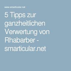 5 Tipps zur ganzheitlichen Verwertung von Rhabarber - smarticular.net