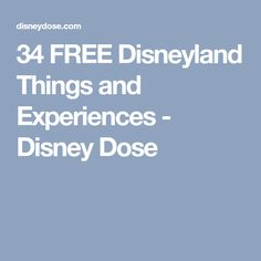 34 FREE Disneyland Things and Experiences - Disney Dose