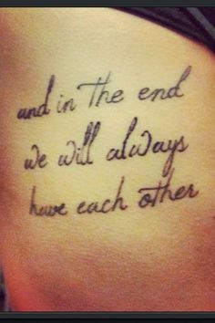 side tattoo quotes for sisters makes you feel warm - and in the end we will always have each other.