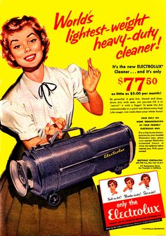 1956--Electrolux I remember the day the salesman came to the house and mom bought one.