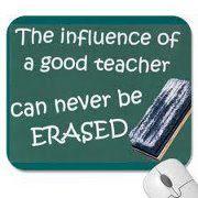 the influence of a good teacher can never be erased - i love my teacher quotes Teaching Quotes, Teaching Tips, Education Quotes, Education Posters, Teacher Appreciation Week, My Teacher, Teacher Gifts, Teacher Stuff, School Teacher