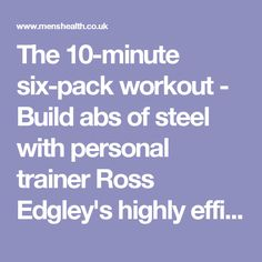 The 10-minute six-pack workout - Build abs of steel with personal trainer Ross Edgley's highly efficient five-move routine - Men's Health