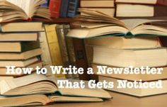 How to Write an Email Newsletter that Gets Noticed