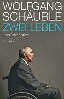 Medienhaus: Hans Peter Schütz -  Wolfgang Schäuble: Zwei Leben...
