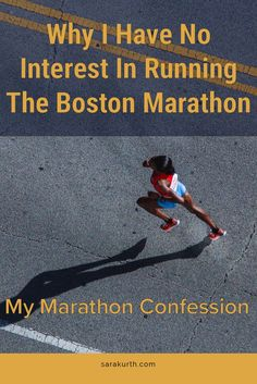 It is the most storied US marathon, I am an avid marathoner. Seems like a perfect match. But instead, I have no interest in running the Boston Marathon. Marathon Tips, Ultra Marathon, Boston Marathon, Marathon Training, Marathon Motivation, Running Motivation, Running Workouts, Running Tips, My Confession