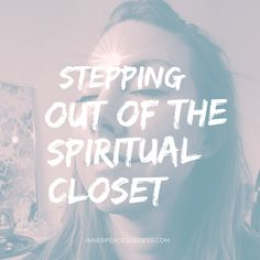 Stepping out of the spiritual closet