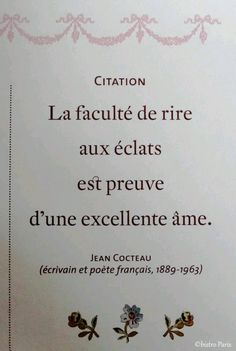 the ability to burst out laughing is proof of a soul good ~ jean cocteau French Phrases, French Words, French Quotes, Words Quotes, Me Quotes, Sayings, Bible Quotes, Funny Quotes, Quotes To Live By Wise