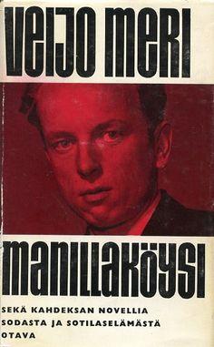 Meri Veijo: Manillaköysi ja kahdeksan novellia sodasta ja sotilaselämästä  ||  Veijo Meri (b. December 31, 1928), Finnish author.  |   http://fi.wikipedia.org/wiki/Veijo_Meri