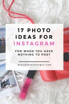 17 Instagram Photo Ideas for When You Have Nothing to Post - Diary of a Toronto Girl