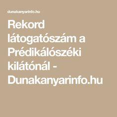 Rekord látogatószám a Prédikálószéki kilátónál - Dunakanyarinfo. Math, Math Resources, Mathematics