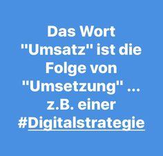 """Das Wort """"Umsatz"""" ist die Folge von """"Umsetzung"""" ... z.B. einer #Digitalstrategie"""