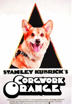 A Clockwork Orange + Corgis = EPICNESS!!!