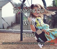 How to Get Rid of Toy Clutter, Cut Your Cleaning in Half, and Take Your House Back!