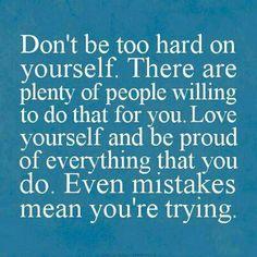 Hard on yourself <3