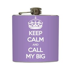 Keep Calm and Call My Big Whiskey Flask Sorority Sister Big Little Bridesmaid Gifts Stainless Steel 6 oz Liquor Hip Flask LC-1149