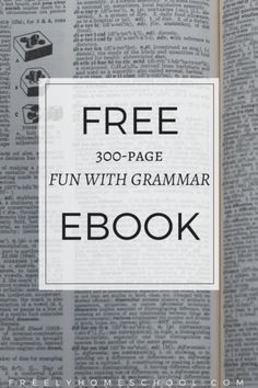 Fun with Grammar is a free 300-page ebook by Suzanne Woodward. Each section of the Fun with Grammar ebook contains grammar activities and games to supplement your grammar curriculum. Grammar topi…