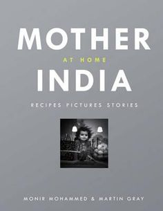 Buy Mother India at Home: Recipes Pictures Stories by Martin Gray, Monir Mohammed and Read this Book on Kobo's Free Apps. Discover Kobo's Vast Collection of Ebooks and Audiobooks Today - Over 4 Million Titles! Indian Fish Recipes, Picture Story Books, Mother India, Home Recipes, The Crown, My Favorite Food, Ebooks, This Book, Reading