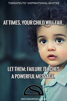 Failure teaches important lessons. For your child to grow, they at times will have to fail. Let them, and they can learn how to manage it. #fail #children #life http://nathandriskell.com