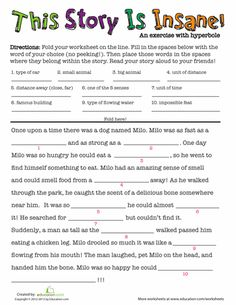 DO THIS. Worksheets: Hyperbole Story I'm going to use this to teach them how to make a story more interesting.