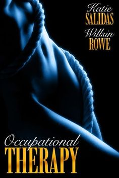 Occupational Therapy (Consummate Therapy) by Willsin Rowe, http://www.amazon.com/gp/product/B00A8865LW/ref=cm_sw_r_pi_alp_hUQPqb1YVZ8AS