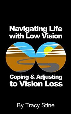 Navigating Life with Low Vision: Coping and Adjusting to Living with Vision Loss - Kindle edition by Tracy Stine, Jon Savage. Health, Fitness & Dieting Kindle eBooks @ Amazon.com.