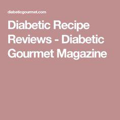 Diabetic Recipe Reviews - Diabetic Gourmet Magazine