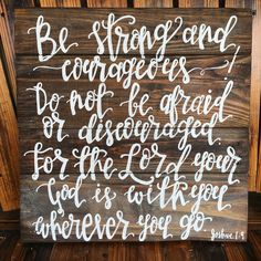 Be strong & courageous! Hand-lettered sign by Quite Swanky