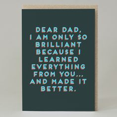 Dear Dad Bold Text Funny Father's Day Card by Hole in my Pocket, the perfect gift for Explore more unique gifts in our curated marketplace. Funny Fathers Day Card, Fathers Day Gifts, Dear Dad, Brown Envelopes, Cool Cards, Funny Texts, To My Daughter, Daddy, Life Quotes
