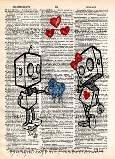 Sketch of 2 robots in love, boy robot gives girl robot his iced over clockwork heart....I think its gonna melt! These unique and original artwork are printed on authentic vintage early 1900's dictiona
