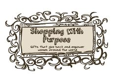 Shopping with Purpose this Holiday Season. Great list of companies doing beautiful things in this world! So many unique, hand-made gifts.  Companies like these put the joy back in shopping!