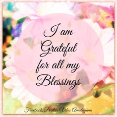 """Estoy agradecida por todas mis bendiciones"" I am Grateful for all my Blessings Proud Member of The Wellness Universe Grateful Heart, I Am Grateful, Thankful, Positive Thoughts, Positive Vibes, Positive Quotes, Deep Thoughts, Gratitude Quotes, Attitude Of Gratitude"
