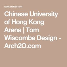 Chinese University of Hong Kong Arena | Tom Wiscombe Design - Arch2O.com