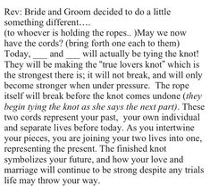 """Tying the Knot Ceremony Wording   Actual """"tying the knot"""" ceremony wording!   First comes love, then co ..."""