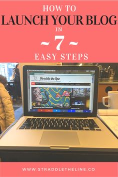 How to launch your first blog in seven easy steps.  From domain names to creating your first content!