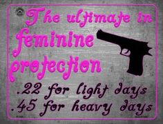 The Ultimate In Feminine Protection Metal Novelty Parking Sign Novelty License Plates, Parking Signs, Blond, 18th, Feminine, Metal, 2nd Amendment, Products, Women's
