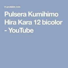 Pulsera Kumihimo Hira Kara 12 bicolor - YouTube