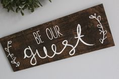 Be Our Guest Sign | Farmhouse Guest Bedroom Sign by samofalltrades on Etsy https://www.etsy.com/listing/503090901/be-our-guest-sign-farmhouse-guest