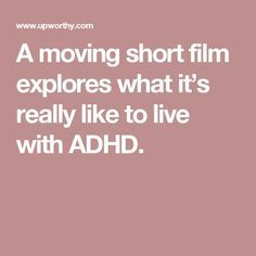 A moving short film explores what it's really like to live with ADHD.