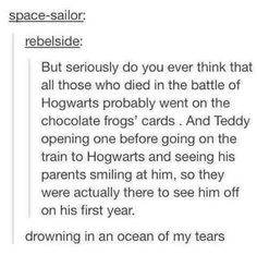 HEADCANON that those who died in the Battle of Hogwarts were put on Chocolate Frog cards. AAAAAH THIS GIVES ME MAJOR FEELS