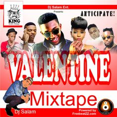 [Mixtape] Dj Salam  Valentine Love Mixtape || @iam_djsalam   Happy Valentine..!! Dj Salam World Entertainment Presents To You Valentine Love Mixtape. One important thing about this valentine Mixtape is the fact one doesnt have to stress about putting a playlist together. Dj Salam has released a new edition of love songs. Cob Bellow Jingle || Ladycupcake 1. Wande Coal  Ololufe  2.Psquare  No One Like You  3. Aramide Ft Adekunle Gold  Lobe Me  4. Rayce  21 Love  5. Adekunle Gold  Ready  6…