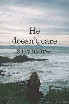 he doesnt care quotes depressive sky girl ocean sad lovequotes brokenhearted
