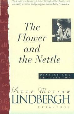 Flower And The Nettle:: Diaries And Letters Of Anne Morrow Lindbergh, 1936-1939