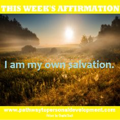 Weekly AFFIRMATION: I am my own salvation. #p2pdevelopment