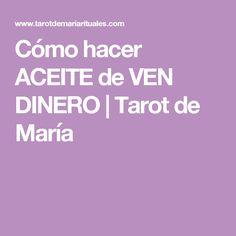Cómo hacer ACEITE de VEN DINERO | Tarot de María
