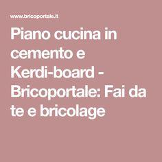 Piano cucina in cemento e Kerdi-board - Bricoportale: Fai da te e bricolage
