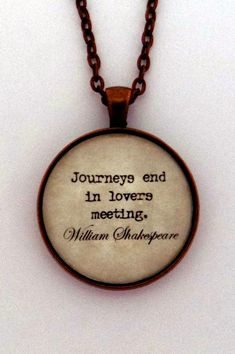 Journeys End In Lovers Meeting William Shakespeare Literary Quote Pendant Necklace Keychain Keyring Key Ring Book Literature Jewelry Unfortunate Events Books, Ending Quotes, Journey's End, Take Me Up, Vintage Typewriters, Literary Quotes, Copper Color, William Shakespeare, Book Gifts