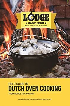 Lodge CBIDOS Field Guide to Dutch Oven Cooking Cookbook