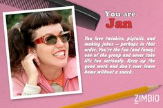 I took Zimbio's 'Grease' quiz and I'm Jan! Who are you?
