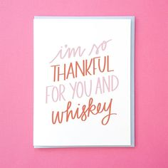 Thankful for You And Whiskey. Funny Birthday Card. Whiskey Card. Birthday Thank You Notes.
