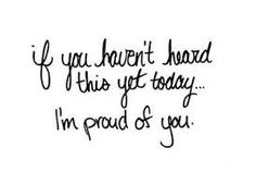 i'm proud of you - Google Search